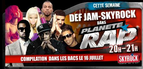 Planète Rap > Def Jam - Skyrock - Semaine du 11/06/12