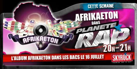 Planète Rap > Semaine du 2 Juillet 2012 - AFRIKAETON