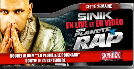 Planète Rap > Semaine du 17/09/12 au 21/09/12 - Sinik