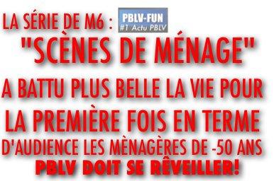 ALERTE: LA MÉNAGÈRE DE -50 ANS EST PLUS NOMBREUSE À REGARDER SCÈNE DE MÉNAGE (SÉRIE M6) PLUTÔT QUE PLUS BELLE LA VIE (FR3)