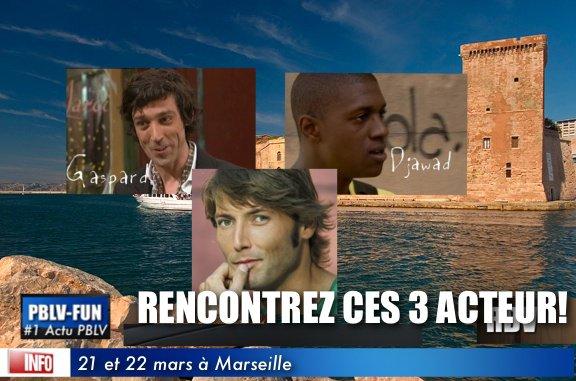 RDV LE  21 et 22 mars à Marseille POUR RENCONTRER LES ACTEUR PBLV!