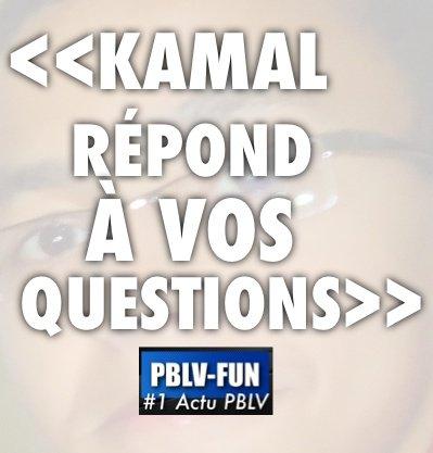 << KAMAL VOUS PARLE DE PBLV >> NUM°1: JOHANNA ET XAVIER , BOHER ET SAMIA , ESTELLE, LE CLIP DE F.CARAT+ VOS QUESTIONS