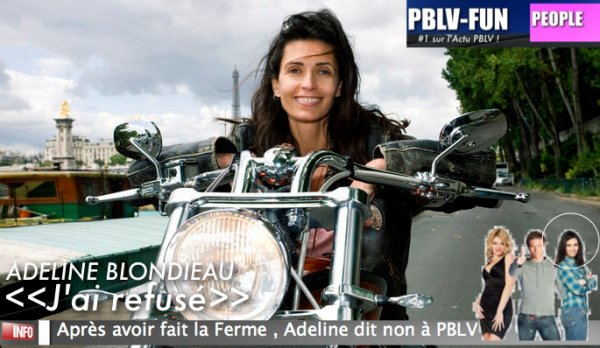"ADELINE BLONDIEAU : ""J'AI REFUSÉ PBLV"" -DOSSIER COMPLET ICI-"