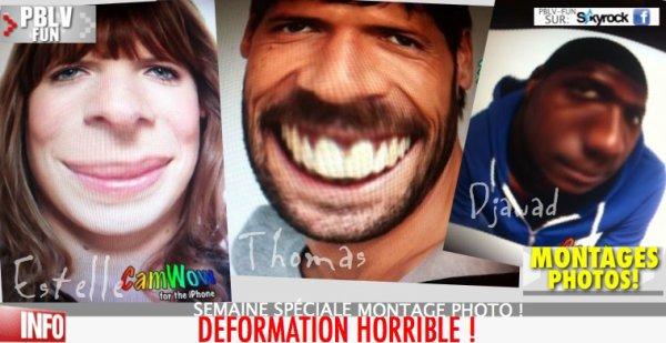 SEMAINE MONTAGE PHOTO:(2/3) DÉFORMATIONS DÉSASTREUSES DES ACTEURS