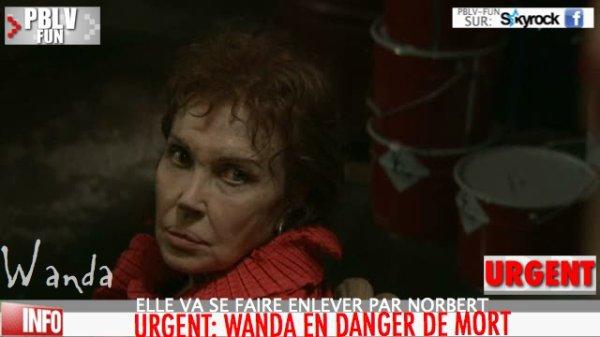 WANDA EN DANGER DE MORT