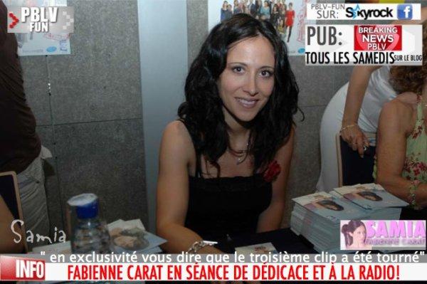 FABIENNE CARAT (SAMIA) EN SÉANCE DE DÉDICACE, À LA RADIO , ET UN TROISIÈME CLIP !
