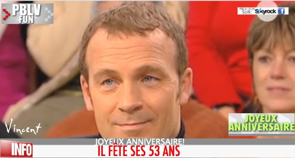 ANNIVERSAIRE: Serge Dupire alias Vincent