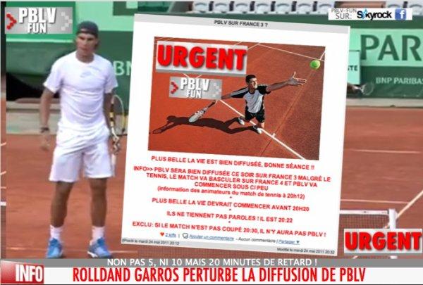 ROLAND GARROS: PLUS BELLE LA VIE A FAILLIT NE PAS ÊTRE DIFFUSÉ (+ DE 20 MINUTES DE RETARD)