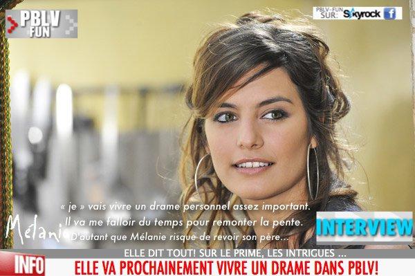 INTERVIEW DE L.MILOT MÉLANIE. ELLE RÉVÈLE DES SCOOPS SUR LES PROCHAINES INTRIGUES ET LE PRIME...