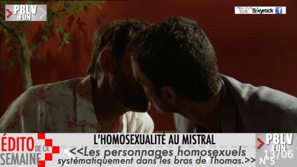 EDITO DE LA SEMAINE: L'HOMOSEXUALITÉ AU MISTRAL