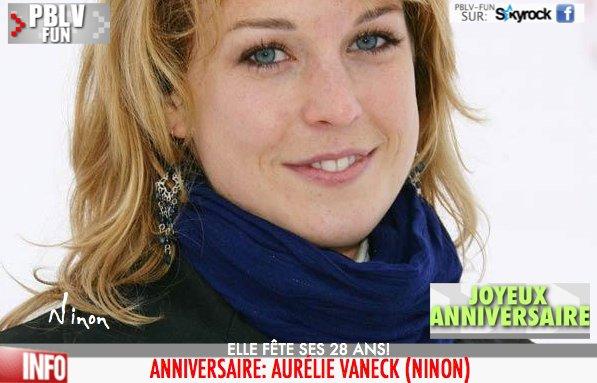 ANNIVERSAIRE: Aurélie Vaneck (Ninon)