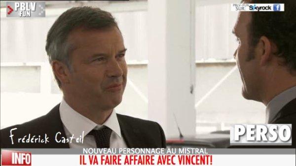FRÉDÉRIC CASTEIL ARRIVE AU MISTRAL ET VA FAIRE AFFAIRE AVEC ... VINCENT !