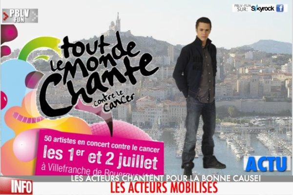 LES ACTEURS CHANTENT POUR LA BONNE CAUSE!
