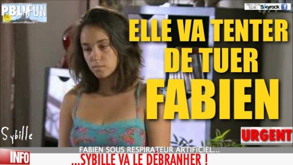 URGENT: Sybille va tenter de tuer Fabien