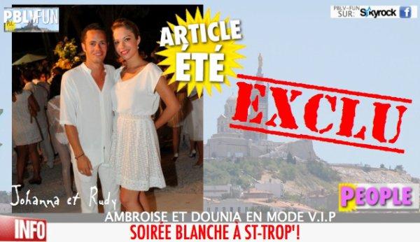 PEOPLE: DU MISTRAL À LA SOIRÉE BLANCHE DE SAINT TROPEZ !