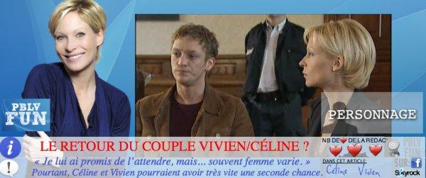 VIVIEN DE RETOUR, LE COUPLE VIVIEN/CÉLINE AUSSI DE RETOUR ?
