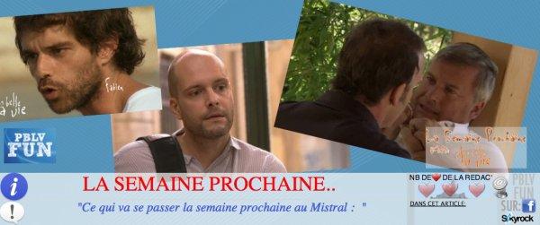 LA SEMAINE PROCHAINE AU MISTRAL ...