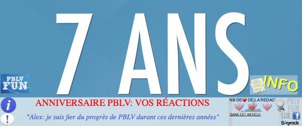 7 ANS DE PBLV: Vos réactions