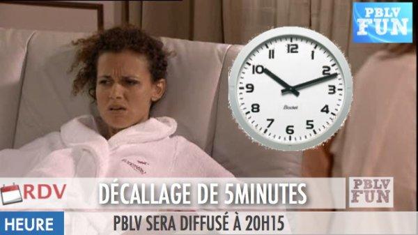 PBLV CHANGE D'HORAIRE DE DIFFUSION À PARTIR D'AUJOURD'HUI