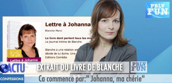 """""""LETTRE À JOHANNA"""" VOICI UN EXTRAIT DU LIVRE DE BLANCHE"""