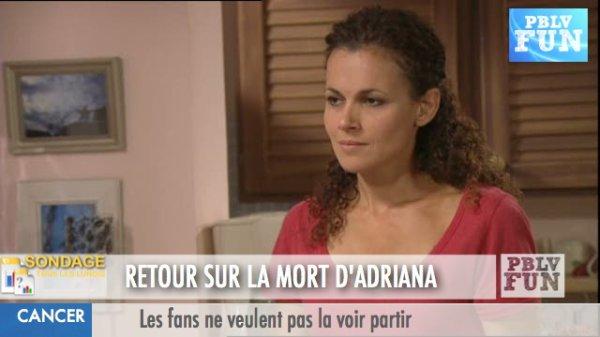 SONDAGE: ADRIANA MORTE BIENTÔT, LES RÉACTIONS DES FANS