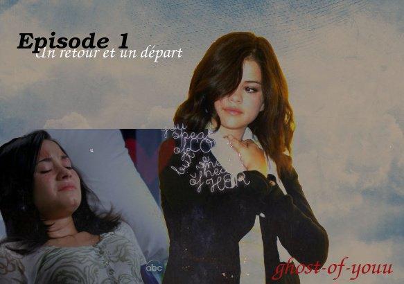 Episode 1 :  Un retour et un départ