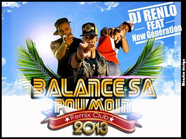 ☆ DJ RENLO Ft New Génération● _ ● Balance sa po moin● _ ● Remix Club