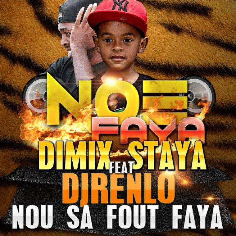 "Dj Renlo ft  Noé Faya_ Skam_Dimix-Staya  ""Ns sa fout Faya"" http://djrenlo.skyrock.com/"