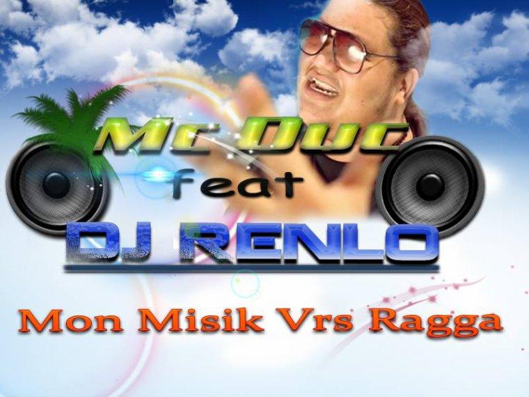 Dj Renlo Ft Mc Duc _Mon Mizik Vrs Ragga (2014)