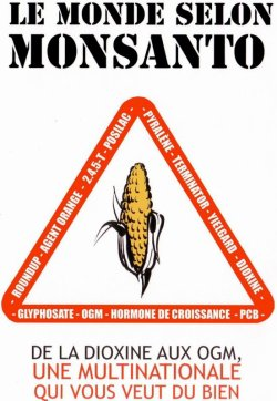 Le monde selon Monsanto : Des pollueurs, menteurs et assassins !
