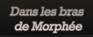 • Morphée •