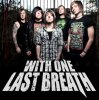 RETOUR SUR : With One Last Breath