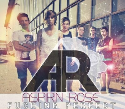 LA COVER QUI TUE (épisode 11) : Called Aspirin Rose - Fucking Perfect