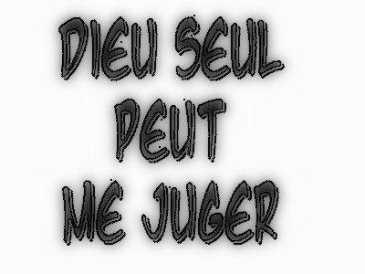 Ne me juge pas!!