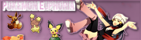 ~Pokemon-Euphoria Introduction~