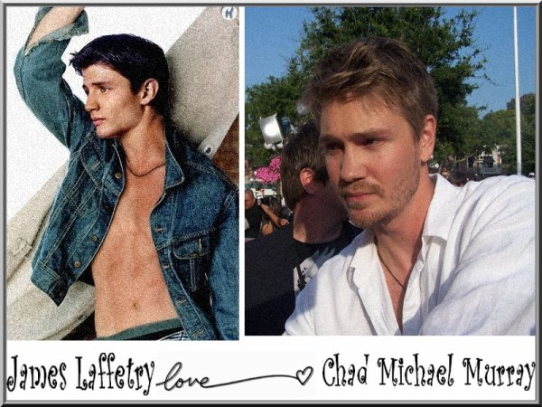 James Laffetry # Chad Michael Murray