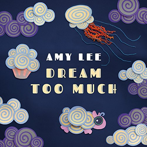 ♡ Amy Lee - Dream Too Much ♡