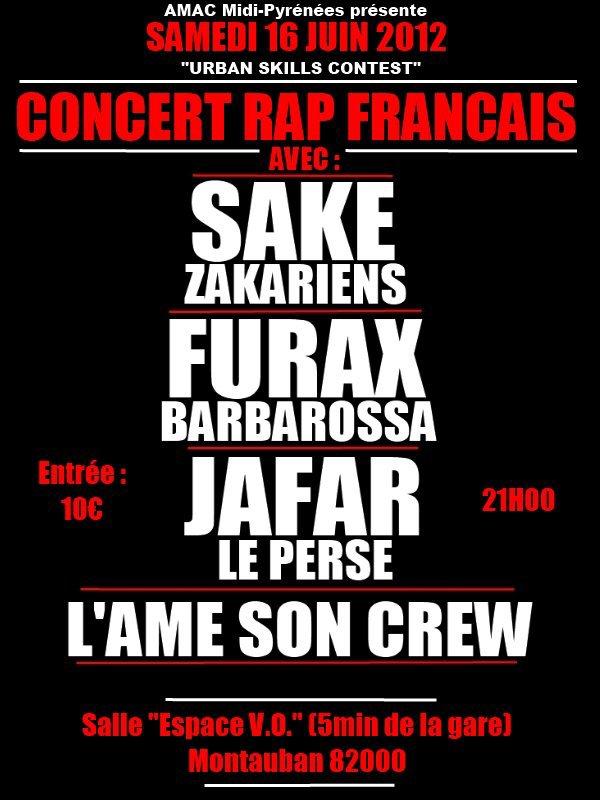 Samedi 16 juin a Montauban : Saké, Furax Barbarossa, Jafar & L'ame son crew en concert à l'espace v.o.!... 10¤ l'entrée la famille... AMAC PROD..
