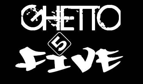 Ghetto-five