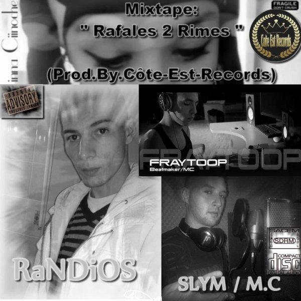 Rafales 2 Rimes / 1-RaNDiOS Feat.Fraytoop-Intro Rafales 2 Rimes (Prod By.Côte-Est-Records) (2012)