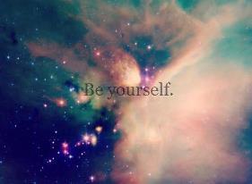 Être soi-même. †
