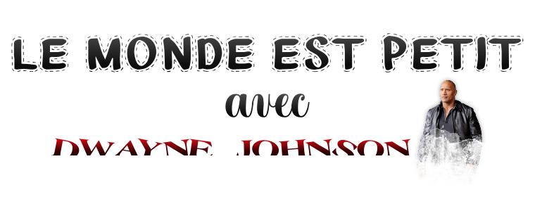 ₪ Le monde est petit #1 ~ Dwayne Johnson