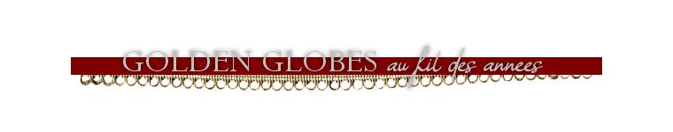 ₪ GOLDEN GLOBES au fil des années