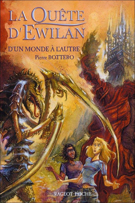 La quête d'Ewilan D'un monde à l'autre Pierre Bottero