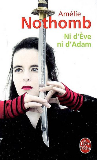 Ni d'Eve ni d'Adam    Amélie Nothomb