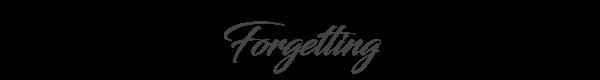 Forgetting • Lyssia
