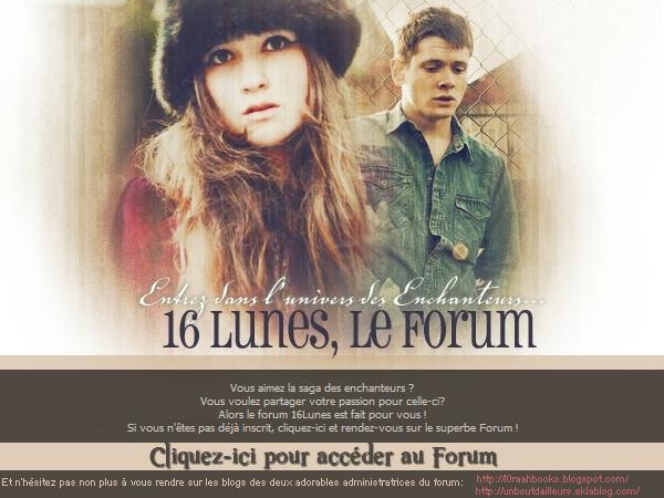 ■ [ Forum ]  Rejoignez le Forum français de 16 Lunes