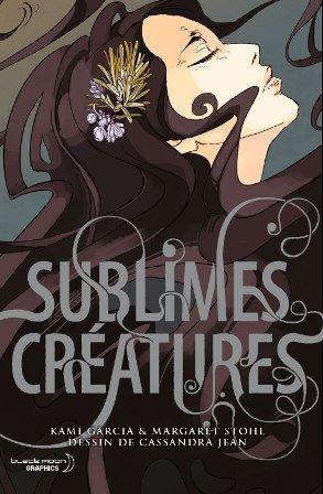■ [ Sublimes Créatures ]  La couverture française du roman graphique de 16 Lunes !