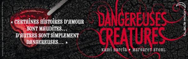■ [ Dangereuses Créatures ]  Sortie française !