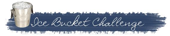 ■ [ Ice Bucket Challenge ]  Un défi pour la bonne cause